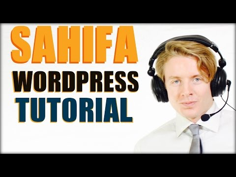 Wordpress Tutorial: How to Create a Website Using Wordpress: Sahifa Theme Tutorial 2016