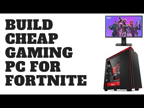 Building a Budget Gaming PC for Fortnite