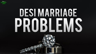 DESI MARRIAGE PROBLEMS (SERIOUS ISSUES)
