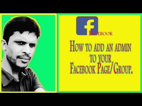 how to make someone Facebook page or group admin 2018