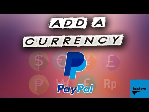 PayPal - How to Add A Currency