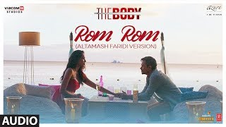 Full Audio: Rom Rom (Altamash Faridi Version)   The Body   Rishi K, Emraan H, Sobhita, Vedhika