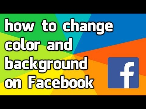 how to change the color and background on your Facebook