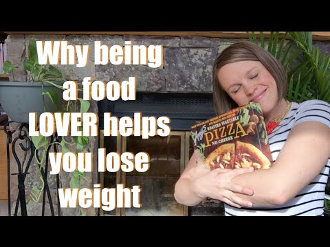 Why being a food LOVER helps you lose weight​ (I love food)