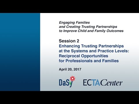 Session 2- Enhancing Trusting Partnerships at the Systems and Practice Levels
