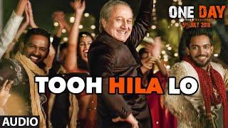 Tooh Hila Lo ( Full Audio) | One Day:Justice Delivered | Anupam Kher, Esha G, Kumud M  | Divya K,