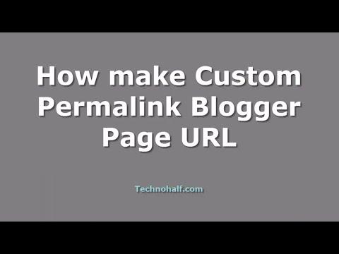 How make Custom Permalink Blogger  Page URL