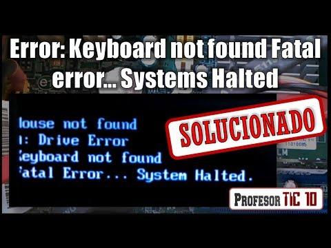Solución Keyboard not Found Fatal error… Systems Halted