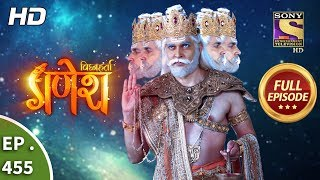 Vighnaharta Ganesh - Ep 455 - Full Episode - 20th May, 2019