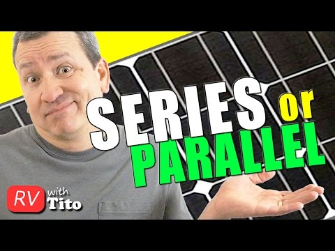 How To Connect RV Solar Panels - Parallel vs Series - MPPT vs PWM
