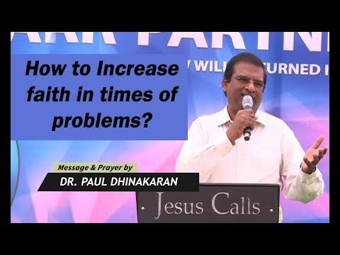 How To Increase Faith In Times Of Problems | Dr. Paul Dhinakaran