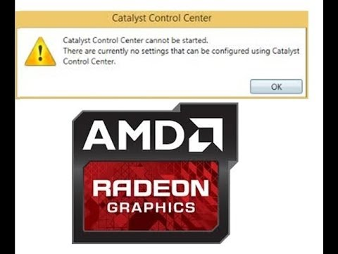 AMD Radeon Catalyst Control Center Cannot Be Started In Microsoft Windows :: Solved