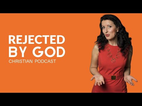 HOW TO DEAL WITH REJECTION: Feeling Rejected by God #TheAnnaSzaboShow with Anna Szabo