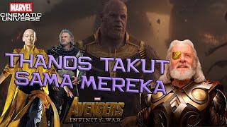 Karena 3 Karakter Ini, THANOS Tidak Berani Untuk Menyerang ! Avengers Infinity War Theory Indonesia