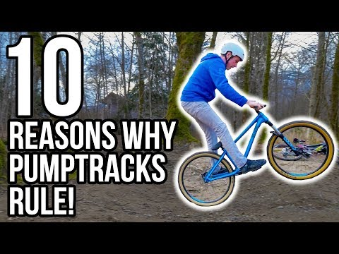 10 Reasons Why You Should Ride A Pump Track...