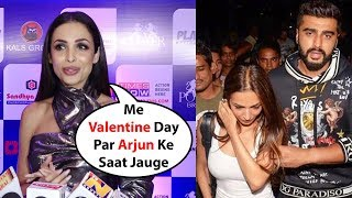 Malaika Arora Will Celebrate Valentine Day With Boy Friend Arjun Kapoor