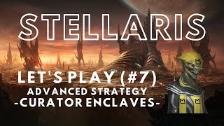 Stellaris Let's Play Advanced Strategy 2.8 (7) - Curator Enclaves