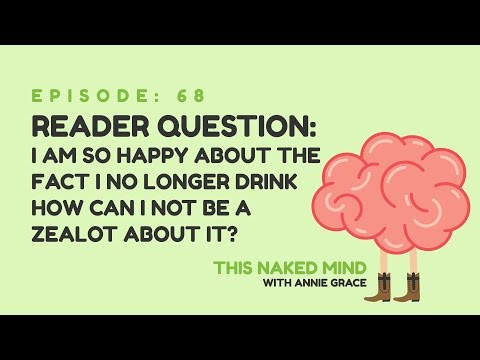 EP 68: Reader Question - How can I not be a zealot about the fact that I no longer drink?