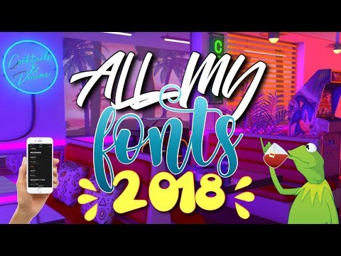 ALL MY FONTS! | 2018