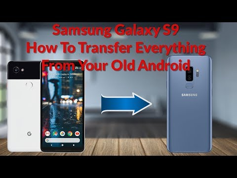 Samsung Galaxy S9 How To Transfer Everything From Your Old Android Smartphone - YouTube Tech Guy