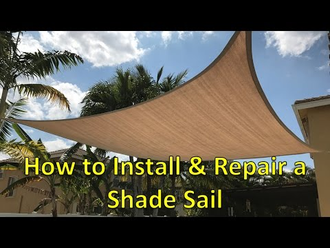 How to Install and Repair a Shade Sail