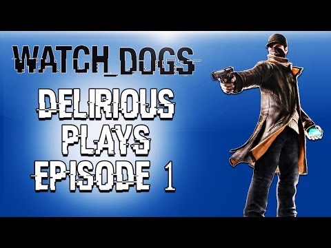 Delirious Plays Watch Dogs Ep. 1