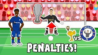 🏆LIVERPOOL - SUPER CUP WINNERS!🏆 Penalty Shoot-Out vs Chelsea (Goals Highlights Parody 2019)