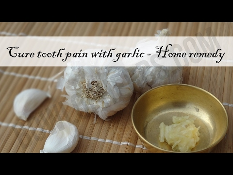 Cure tooth pain with garlic - Simple home remedy