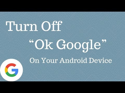 """How To Turn Off """"Ok Google"""" On Your Android Device"""