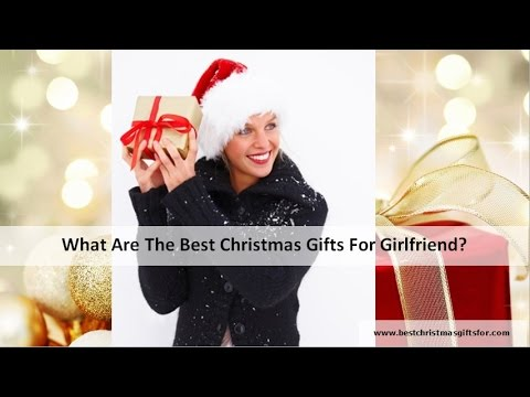 Christmas gift ideas for girlfriend - Holiday Gifts For Girlfriend 2014