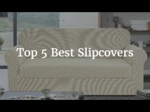 Top 5 Best Slipcovers 2018
