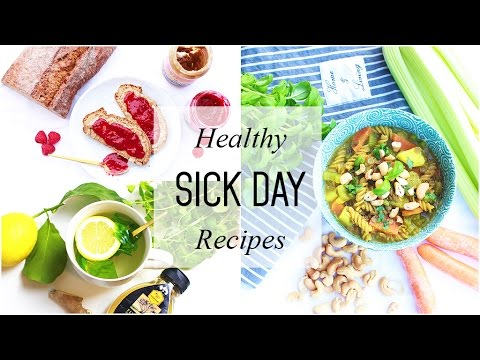 What to Eat When You're Sick // Healthy Sick Day Recipes