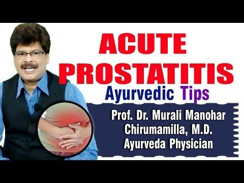 Acute Prostatitis | Ayurvedic Remedies  Prof. Dr. Murali Manohar Chirumamilla, M.D. (Ayurveda)