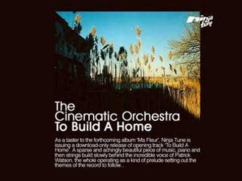 To Build a Home - The Cinematic Orchestra