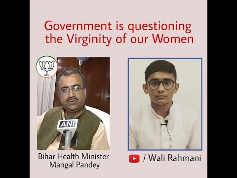 Bihar government  wants to know the virginity of our Woman employee- Wali Rahmani