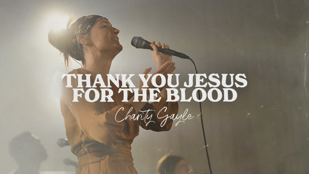 Charity Gayle - Thank You Jesus for the Blood (Live)