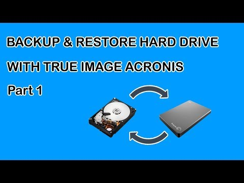 Acronis True Image 2017 - How to Create Backup and Restore Hard Drive Part 1