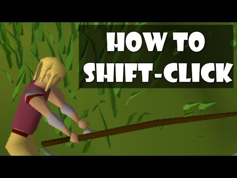 OSRS: How to Shift-Click ? 2017