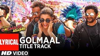 GOLMAAL Title Track (Lyrical Video) | Ajay Devgn | Parineeti | Arshad | Tusshar | Shreyas | Tabu