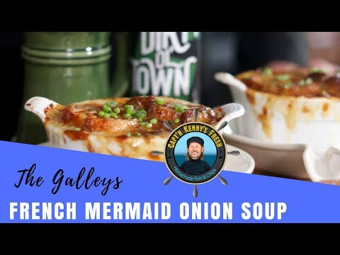 French Mermaid Seafood Onion Soup.The Capt'n Galleys