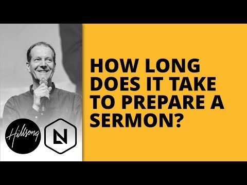 How Long Does It Take To Prepare A Sermon? | Hillsong Leadership Network