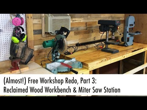 Reclaimed Wood Workbench & Miter Saw Station (Almost Free Workshop Redo, Part 3)
