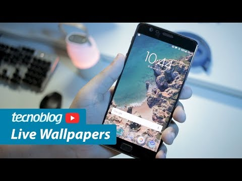 Live Wallpapers no Android 6, 7 e 8 - Tecnofast
