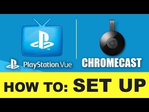 Playstation Vue: How To Set Up Chromecast