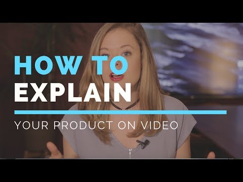 Video Marketing - How To Explain Your Product