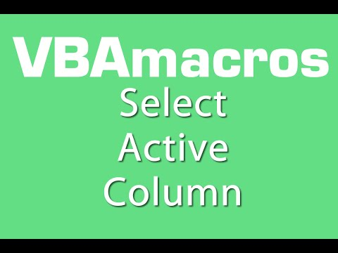 Select Active Column - VBA Macros - Tutorial - MS Excel 2007, 2010, 2013