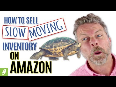 HOW TO SELL SLOW MOVING INVENTORY ON AMAZON