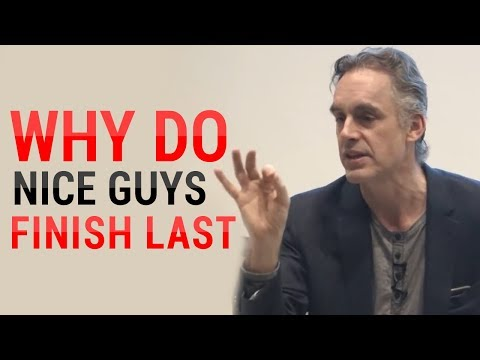 Jordan Peterson: Why Do Nice Guys Nice Finish Last? (MUST WATCH)