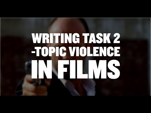 IELTS Writing Task 2 Academic: Violence in films Band  8