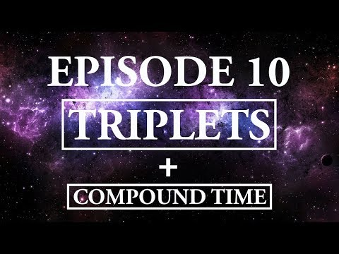 Hitchhikers Guide To Music; Episode 10 Triplets & Compound Time